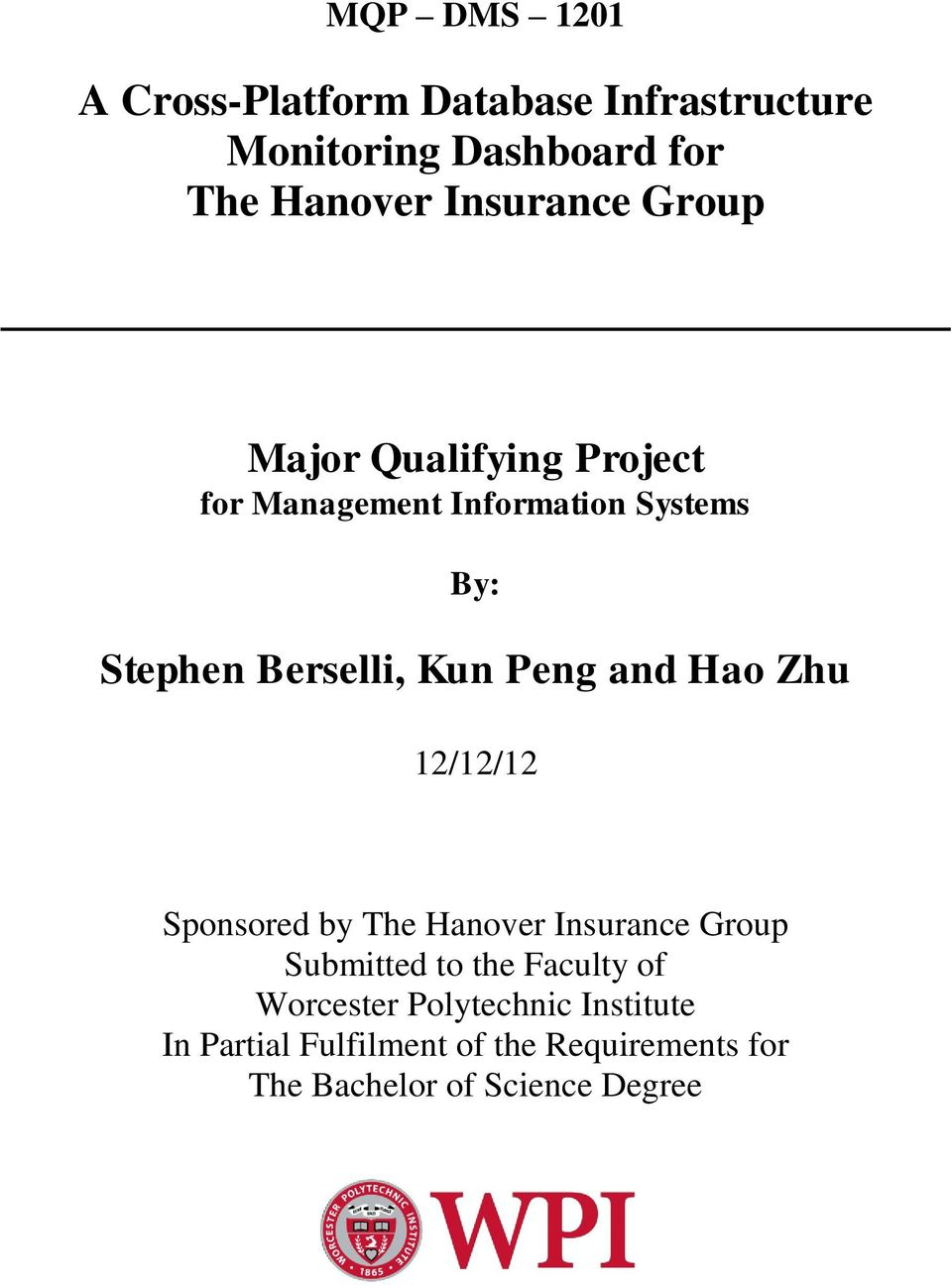 Kun Peng and Hao Zhu 12/12/12 Sponsored by The Hanover Insurance Group Submitted to the Faculty of