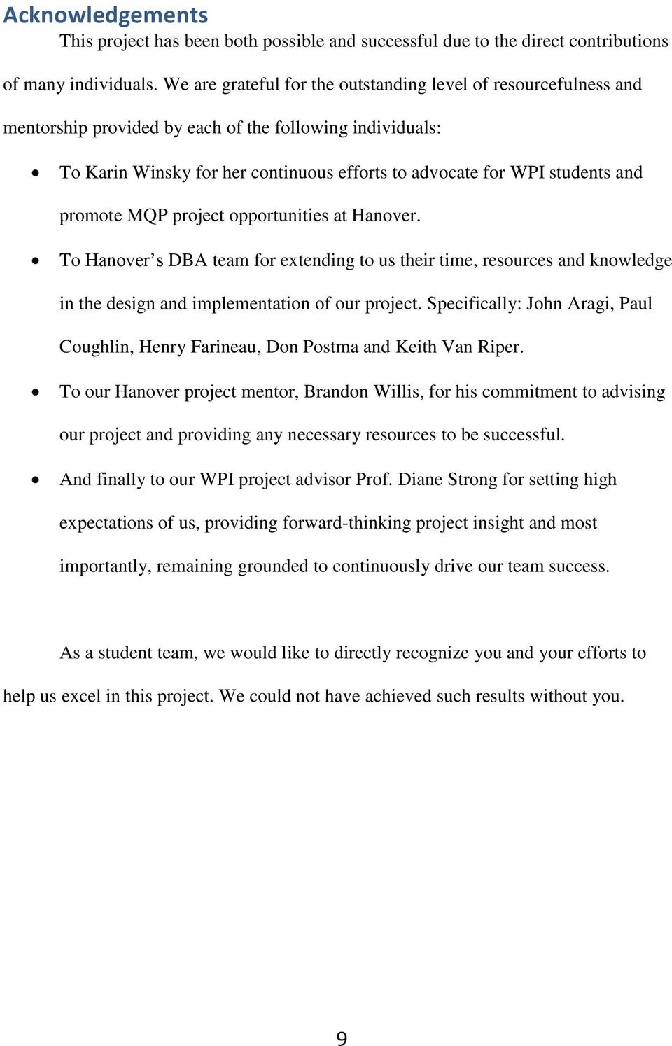 promote MQP project opportunities at Hanover. To Hanover s DBA team for extending to us their time, resources and knowledge in the design and implementation of our project.