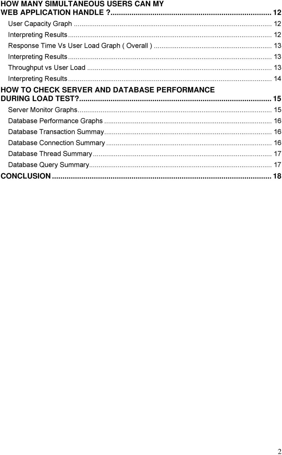 .. 13 Throughput vs User Load... 13 Interpreting Results... 14 HOW TO CHECK SERVER AND DATABASE PERFORMANCE DURING LOAD TEST?