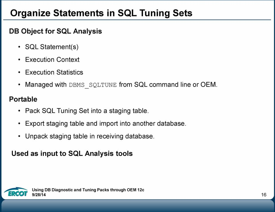 Portable Pack SQL Tuning Set into a staging table.