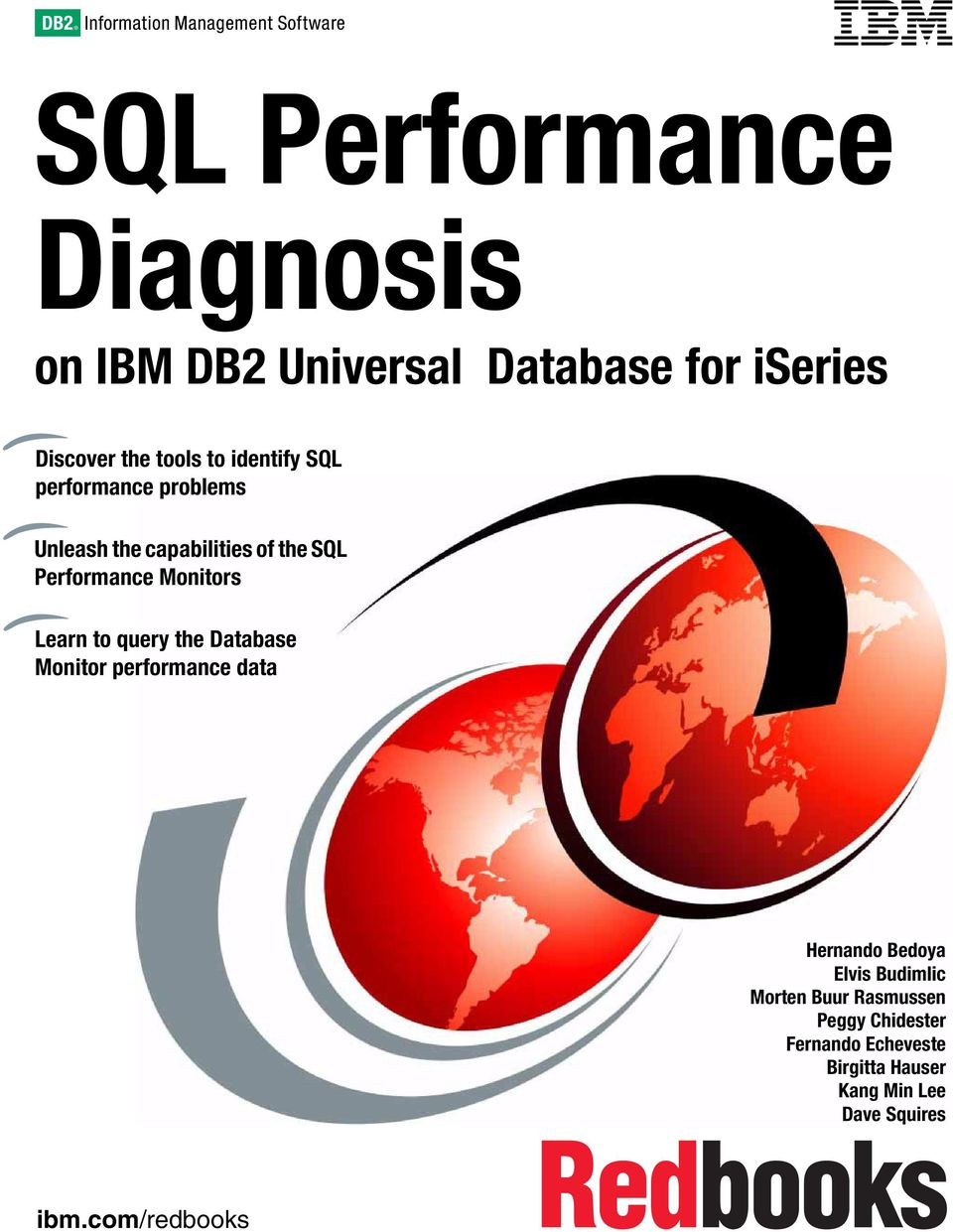 Monitors Learn to query the Database Monitor performance data Hernando Bedoya Elvis Budimlic