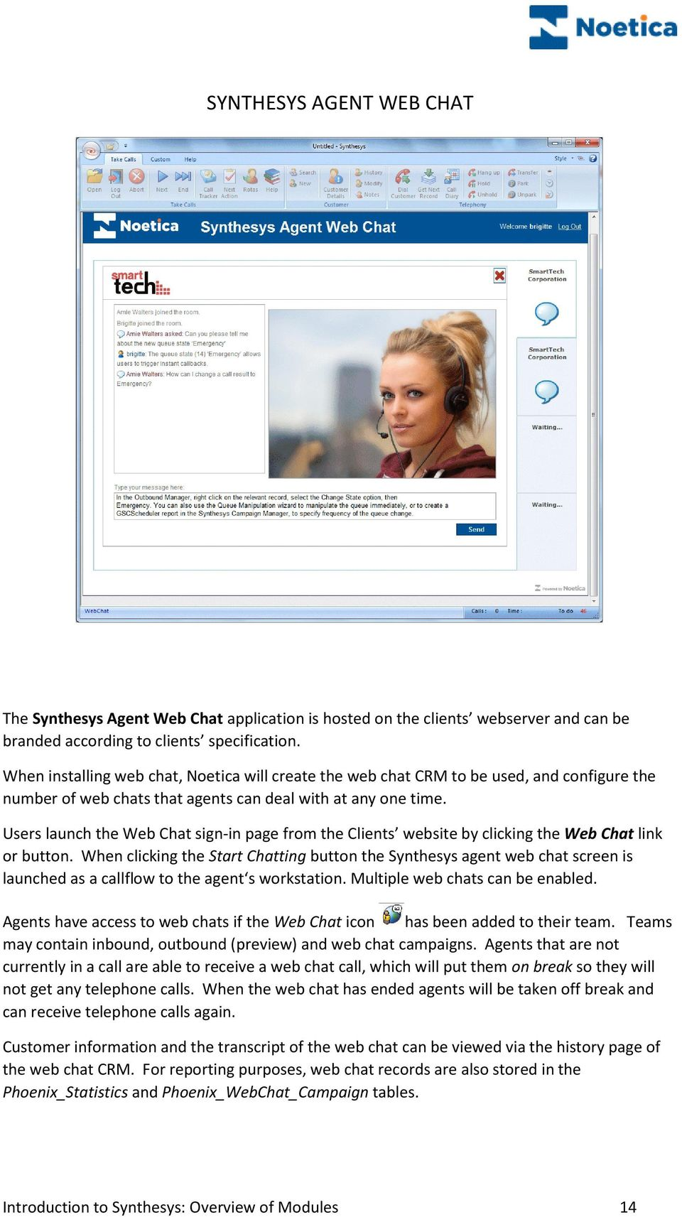 Users launch the Web Chat sign-in page from the Clients website by clicking the Web Chat link or button.