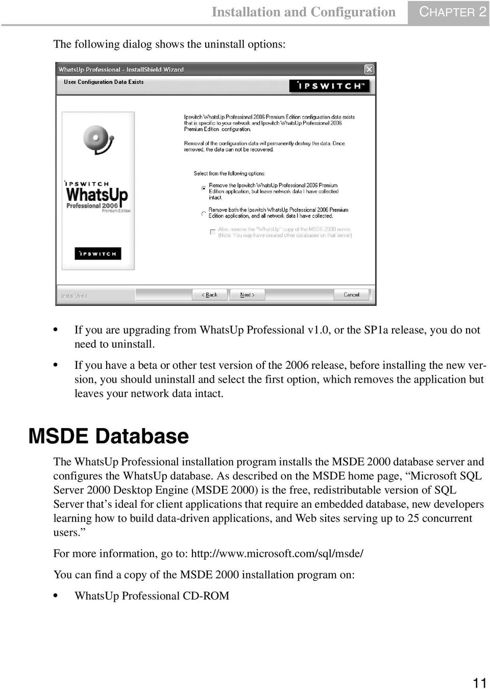 network data intact. MSDE Database The WhatsUp Professional installation program installs the MSDE 2000 database server and configures the WhatsUp database.