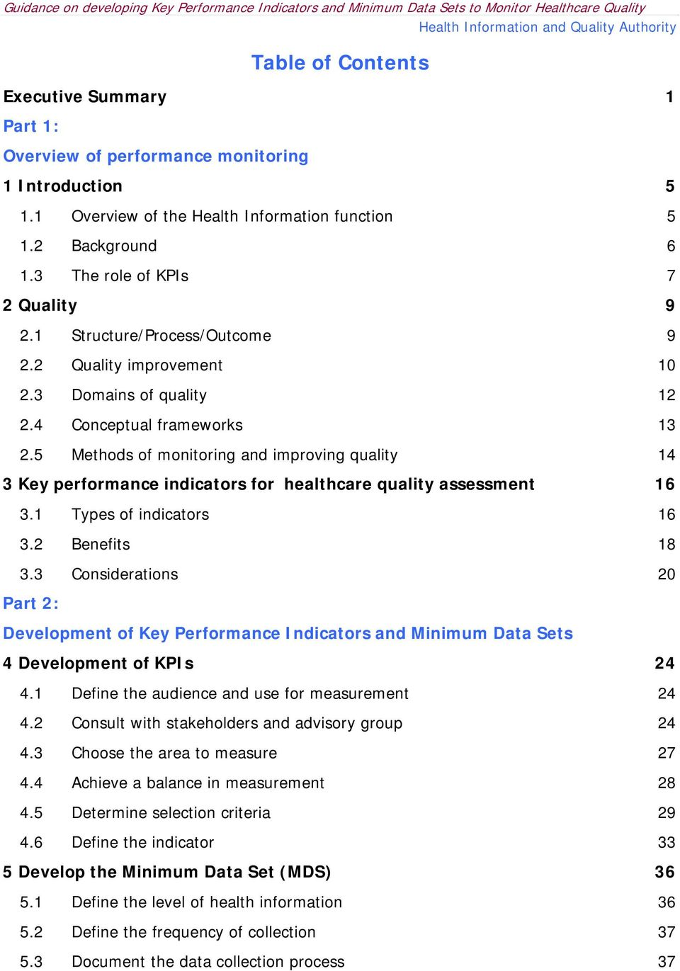 5 Methods of monitoring and improving quality 14 3 Key performance indicators for healthcare quality assessment 16 3.1 Types of indicators 16 3.2 Benefits 18 3.