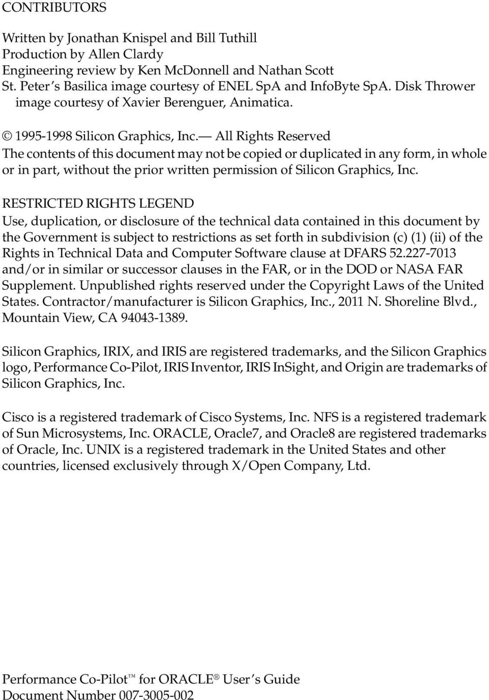 All Rights Reserved The contents of this document may not be copied or duplicated in any form, in whole or in part, without the prior written permission of Silicon Graphics, Inc.