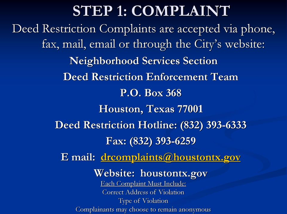 Box 368 Houston, Texas 77001 Deed Restriction Hotline: (832) 393-6333 Fax: (832) 393-6259 E mail: