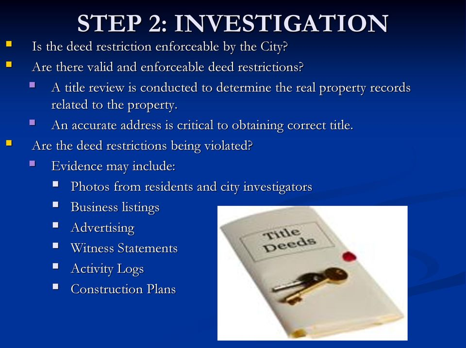 A title review is conducted to determine the real property records related to the property.