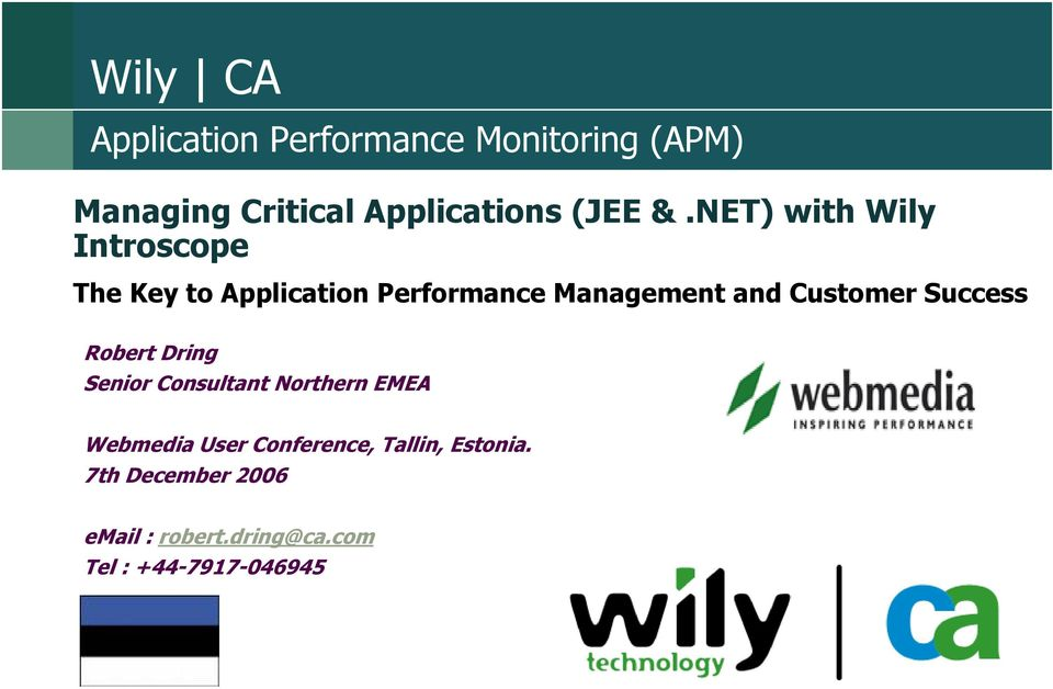 NET) with Wily Introscope The Key to Application Performance Management and