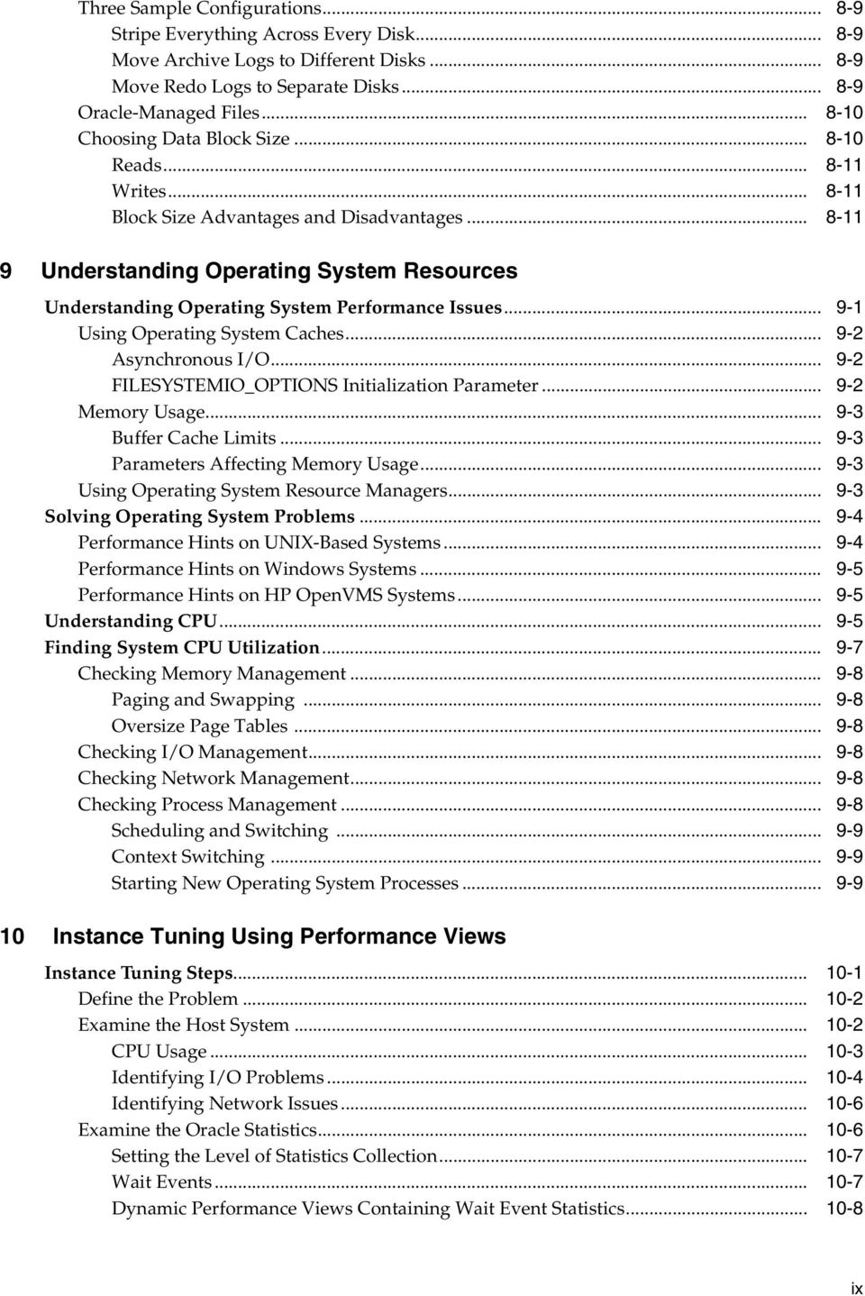 .. 8-11 9 Understanding Operating System Resources Understanding Operating System Performance Issues... 9-1 Using Operating System Caches... 9-2 Asynchronous I/O.