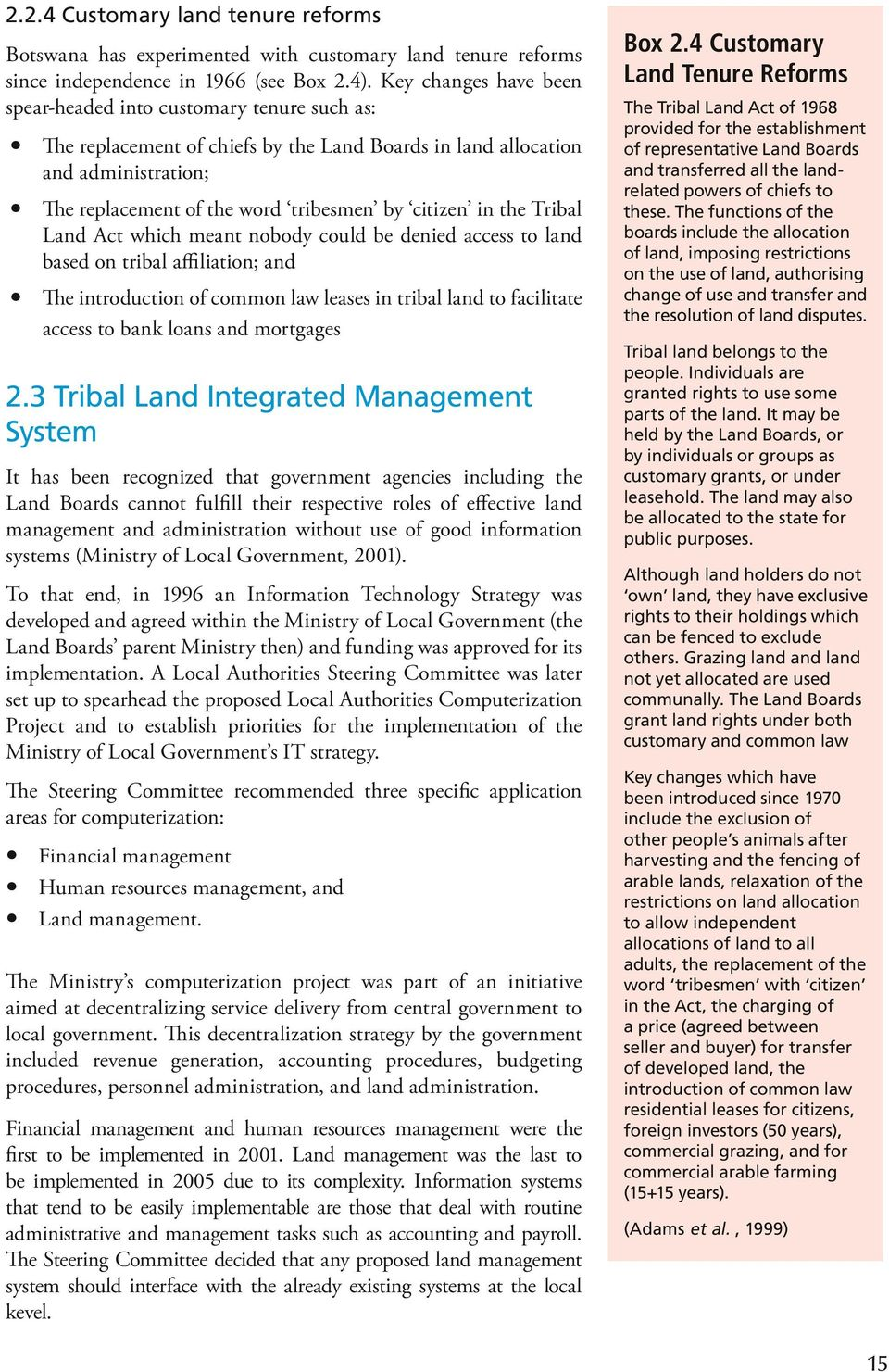 citizen in the Tribal Land Act which meant nobody could be denied access to land based on tribal affiliation; and yy The introduction of common law leases in tribal land to facilitate access to bank