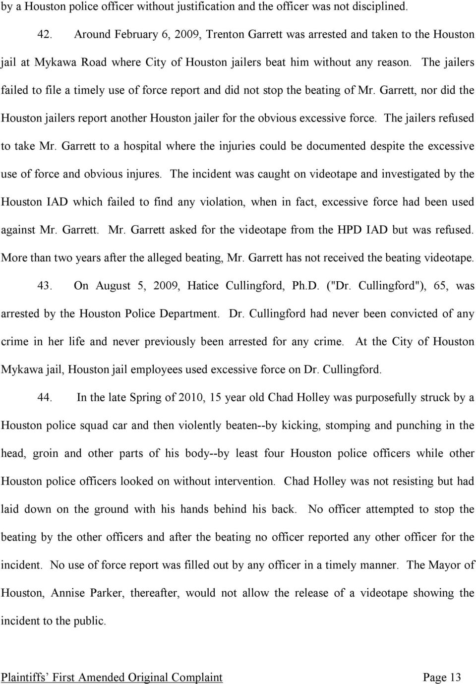 The jailers failed to file a timely use of force report and did not stop the beating of Mr. Garrett, nor did the Houston jailers report another Houston jailer for the obvious excessive force.