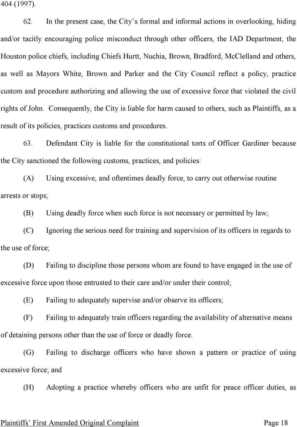 including Chiefs Hurtt, Nuchia, Brown, Bradford, McClelland and others, as well as Mayors White, Brown and Parker and the City Council reflect a policy, practice custom and procedure authorizing and