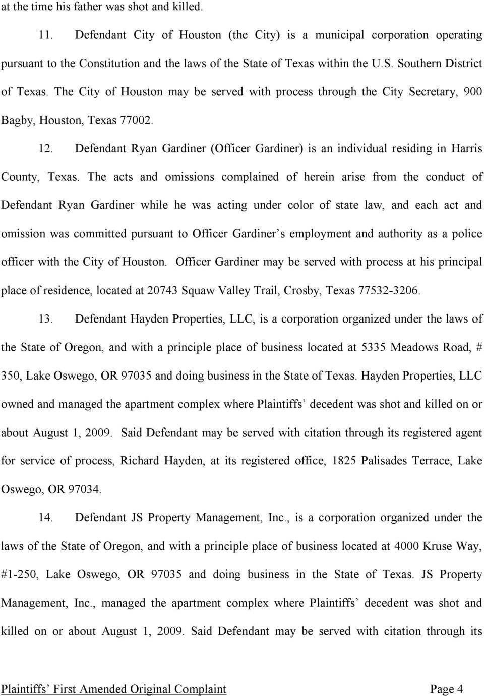 Defendant Ryan Gardiner (Officer Gardiner) is an individual residing in Harris County, Texas.