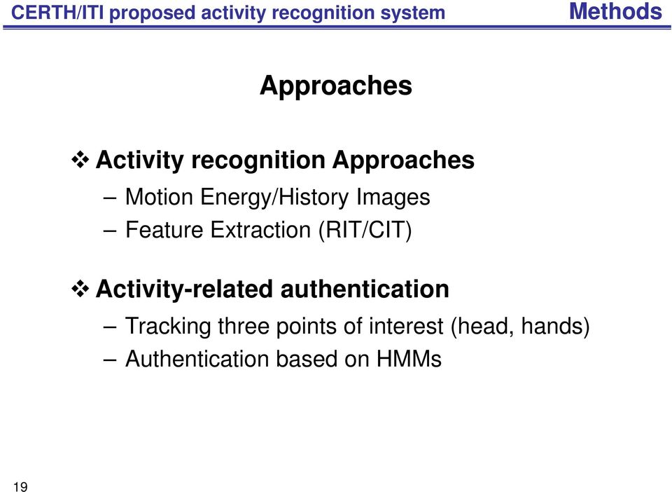 Feature Extraction (RIT/CIT) Activity-related authentication