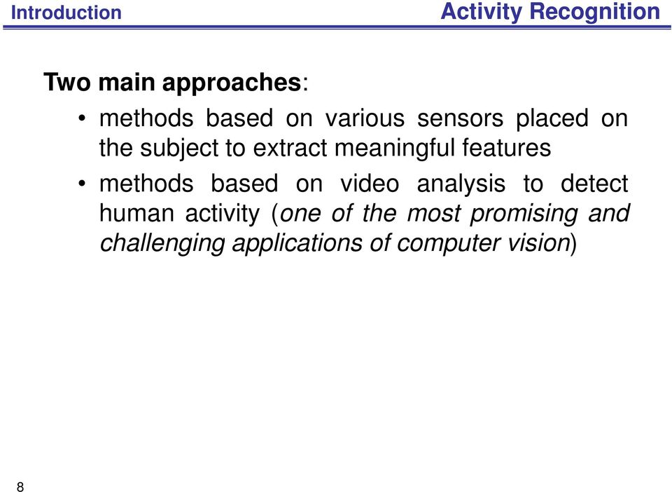features methods based on video analysis to detect human activity