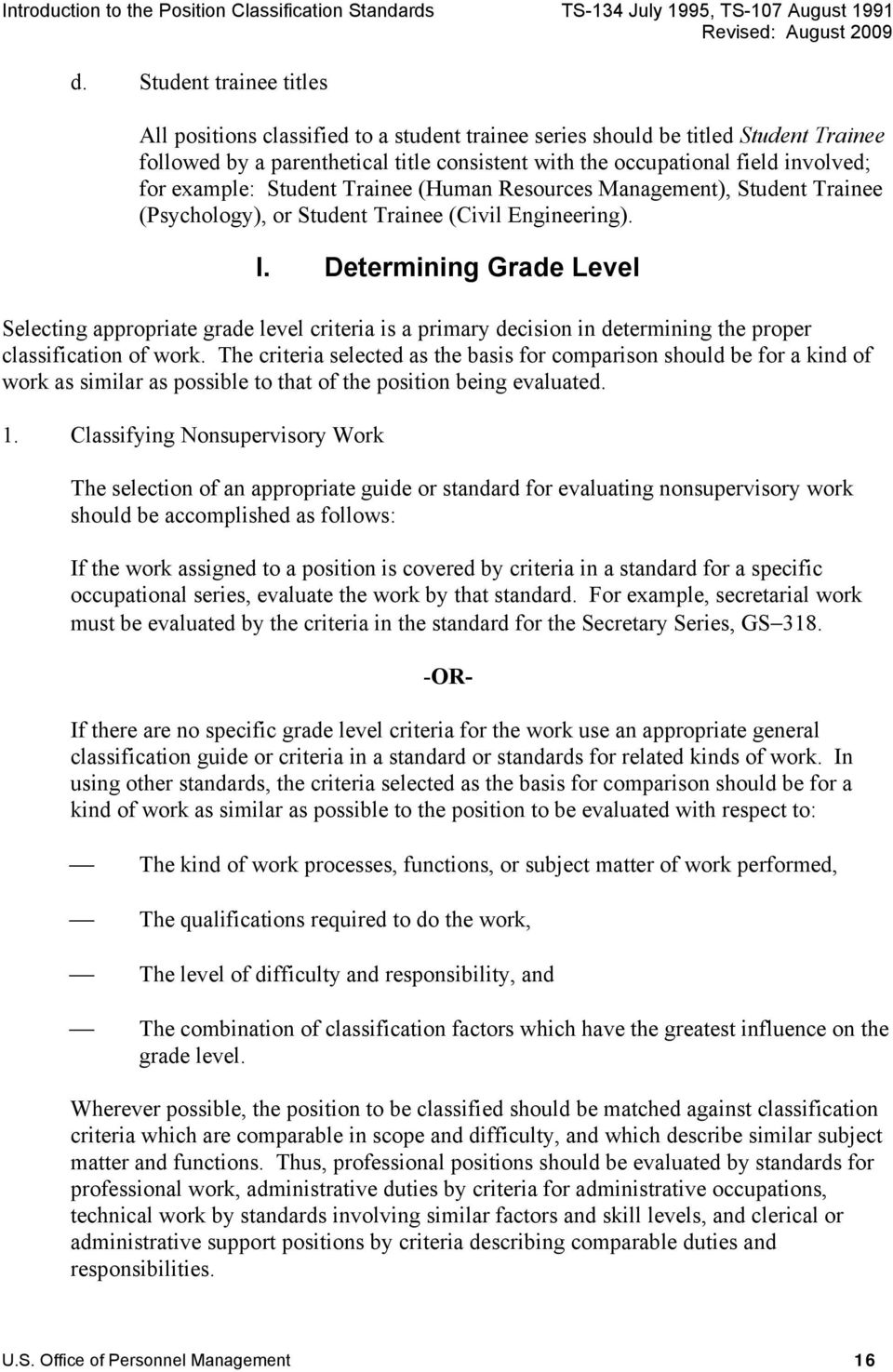 Determining Grade Level Selecting appropriate grade level criteria is a primary decision in determining the proper classification of work.