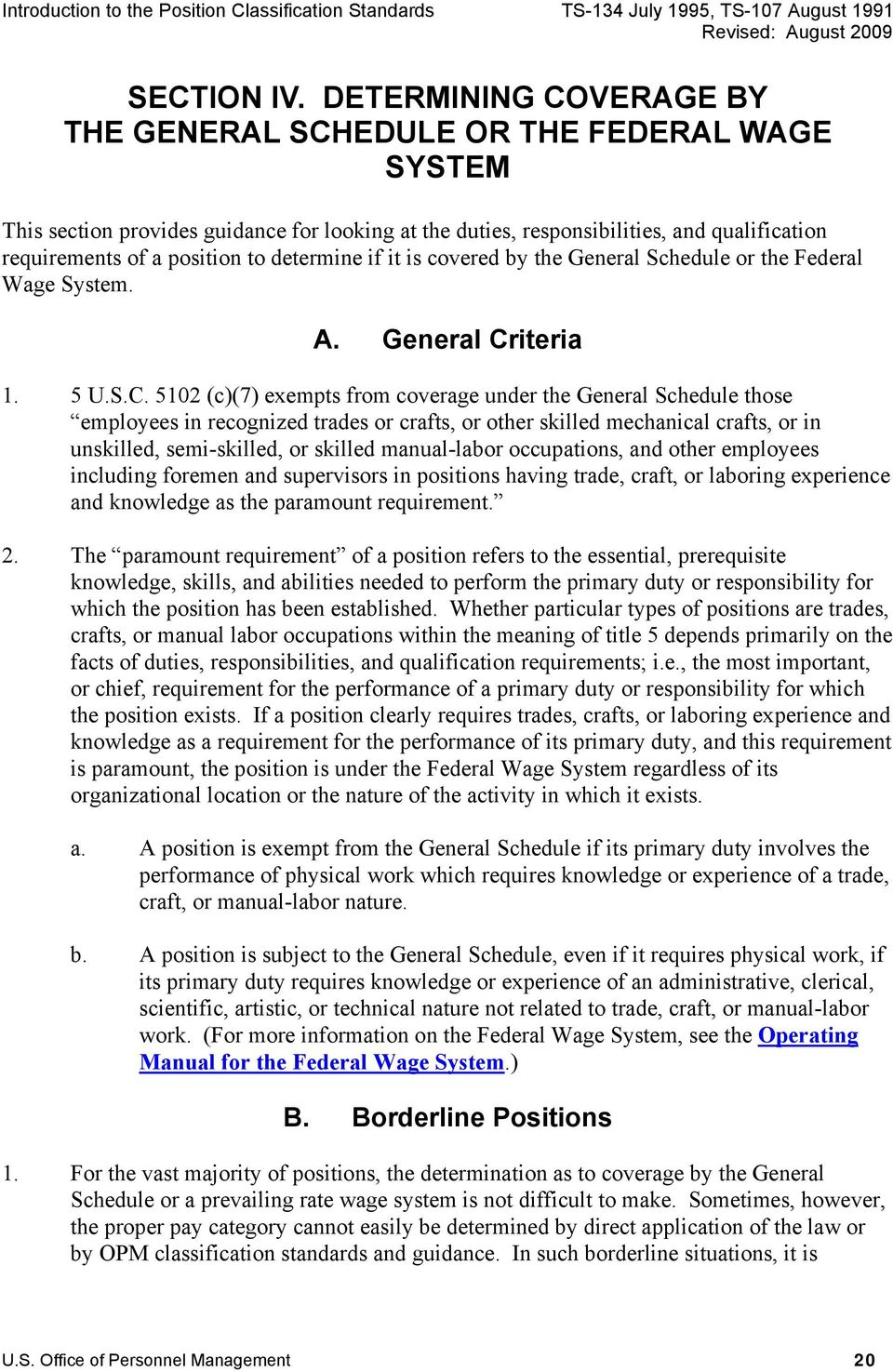 determine if it is covered by the General Schedule or the Federal Wage System. A. General Cr