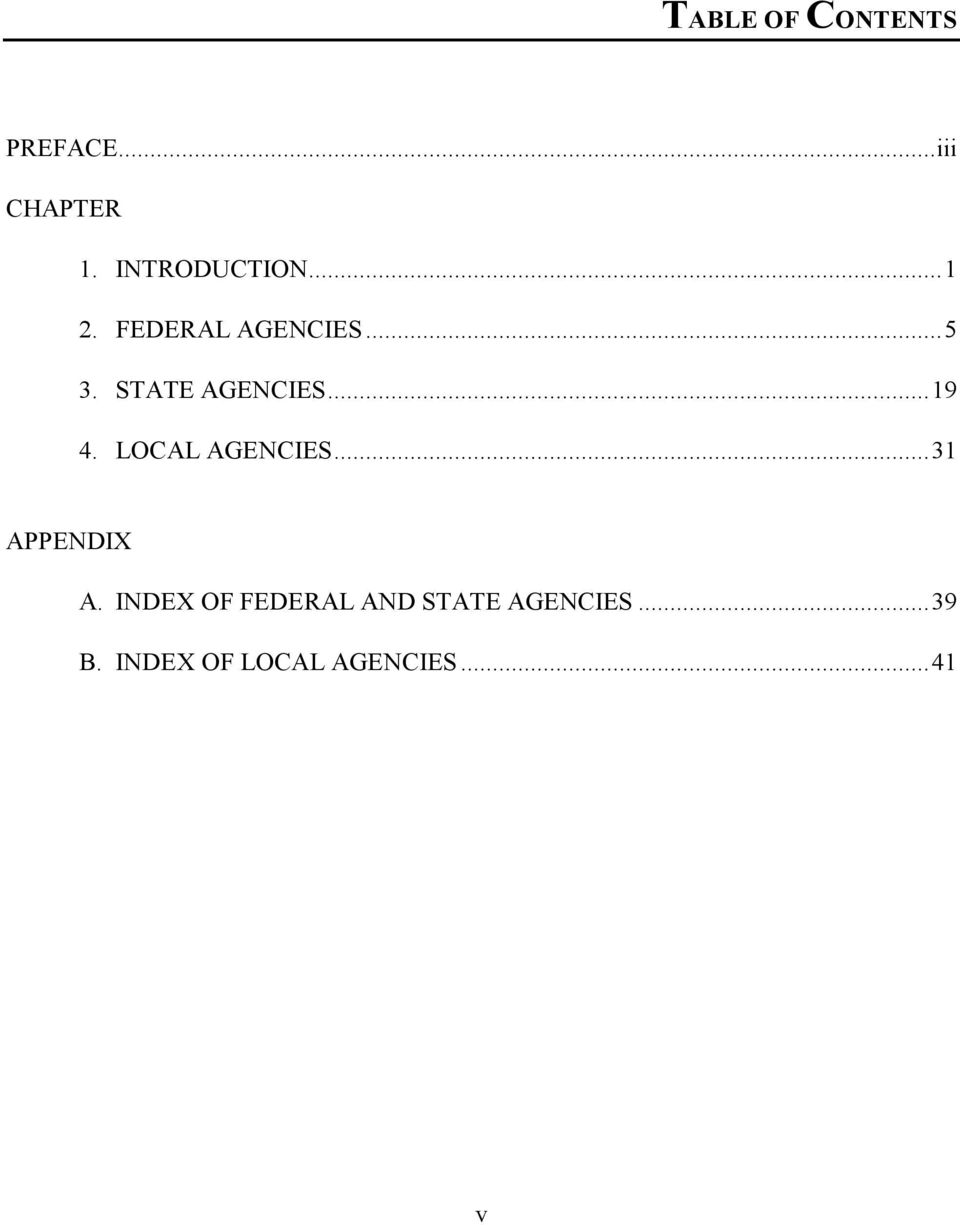 STATE AGENCIES...19 4. LOCAL AGENCIES...31 APPENDIX A.