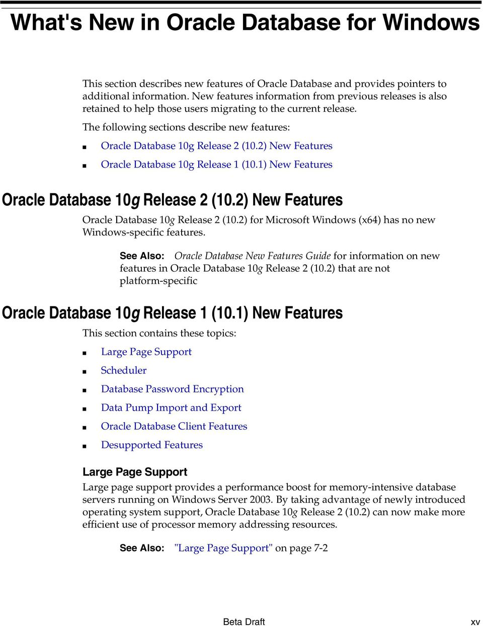 2) New Features Oracle Database 10g Release 1 (10.1) New Features Oracle Database 10g Release 2 (10.2) New Features Oracle Database 10g Release 2 (10.