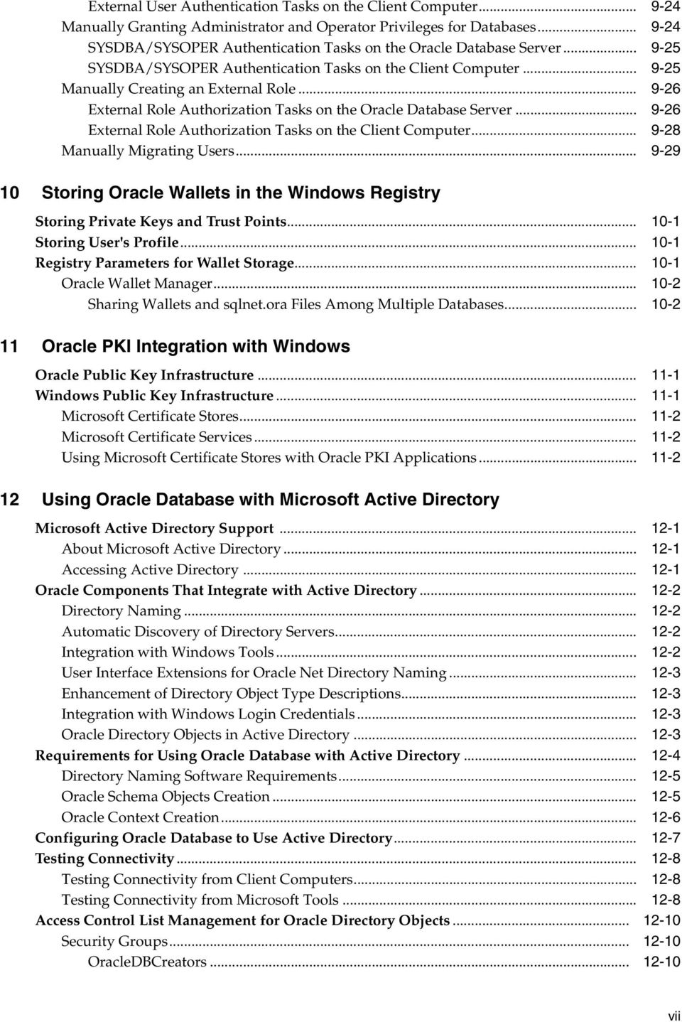 .. 9-26 External Role Authorization Tasks on the Oracle Database Server... 9-26 External Role Authorization Tasks on the Client Computer... 9-28 Manually Migrating Users.