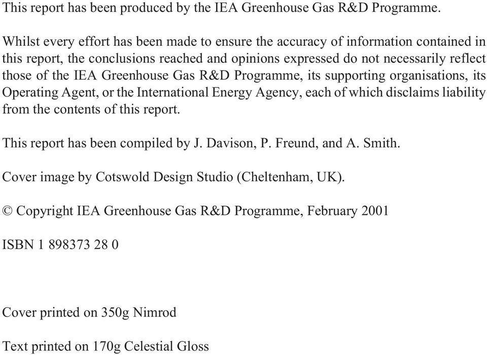 of the IEA Greenhouse Gas R&D Programme, its supporting organisations, its Operating Agent, or the International Energy Agency, each of which disclaims liability from the