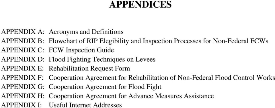 Request Form APPENDIX F: Cooperation Agreement for Rehabilitation of Non-Federal Flood Control Works APPENDIX G: Cooperation