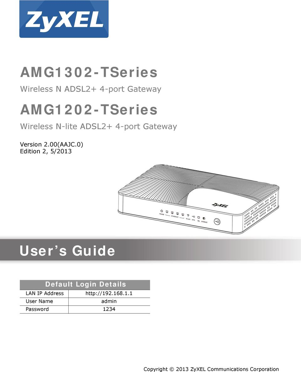 0) Edition 2, 5/2013 Quick Start Guide User s Guide Default Login Details LAN