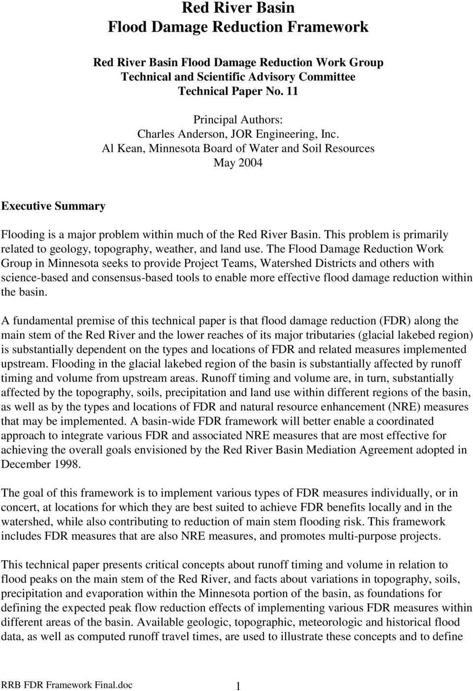 Al Kean, Minnesota Board of Water and Soil Resources May 2004 Executive Summary Flooding is a major problem within much of the Red River Basin.