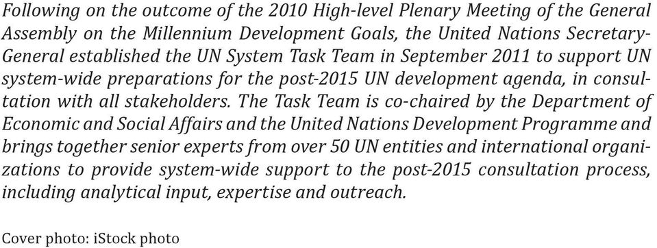 The Task Team is co-chaired by the Department of Economic and Social Affairs and the United Nations Development Programme and brings together senior experts from over 50 UN