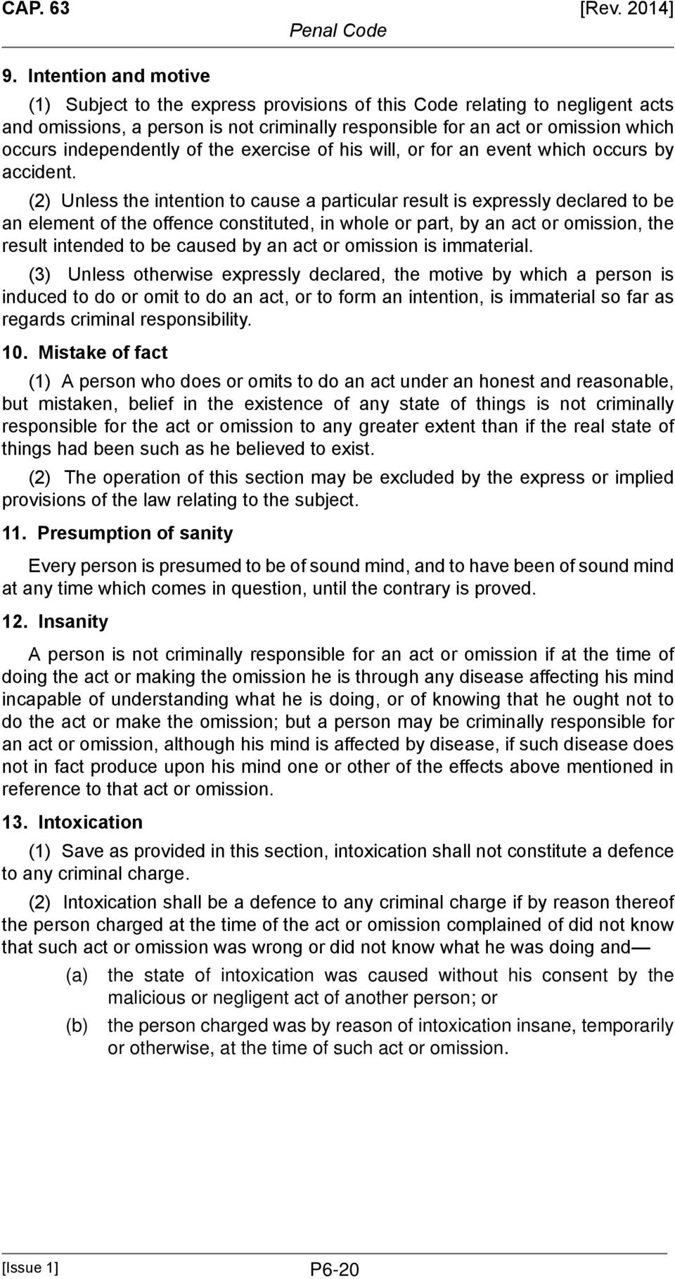 (2) Unless the intention to cause a particular result is expressly declared to be an element of the offence constituted, in whole or part, by an act or omission, the result intended to be caused by