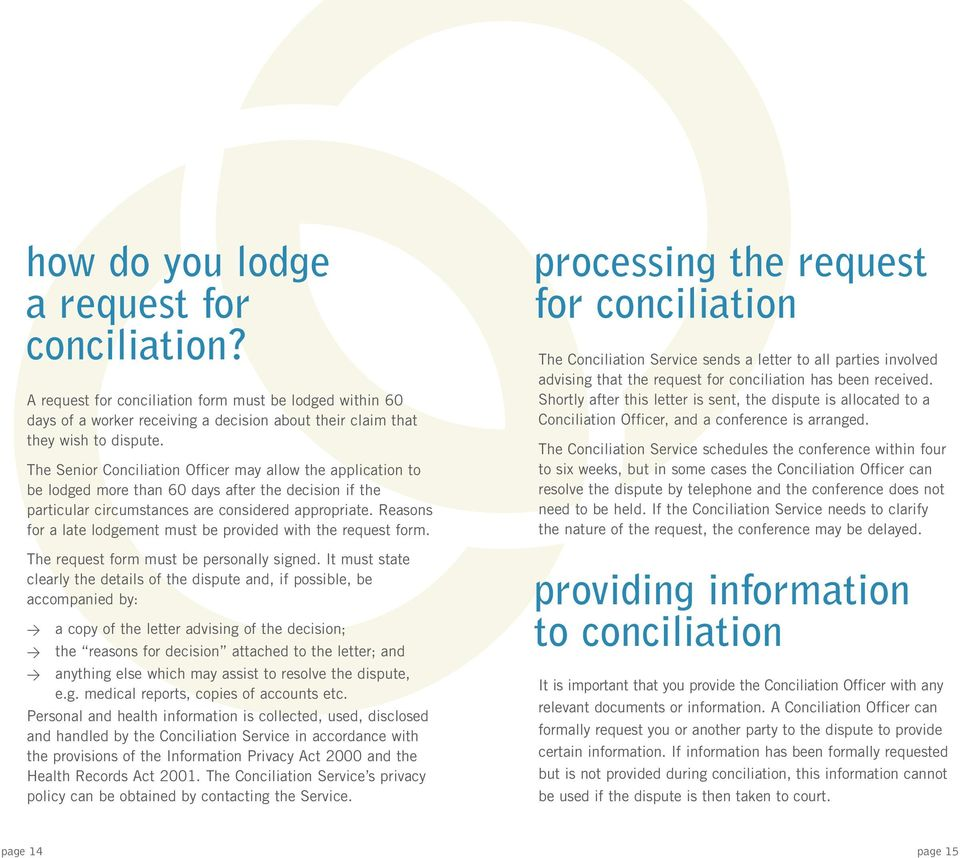 Reasons for a late lodgement must be provided with the request form. The request form must be personally signed.
