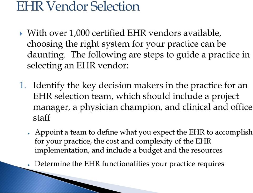 Identify the key decision makers in the practice for an EHR selection team, which should include a project manager, a physician champion, and