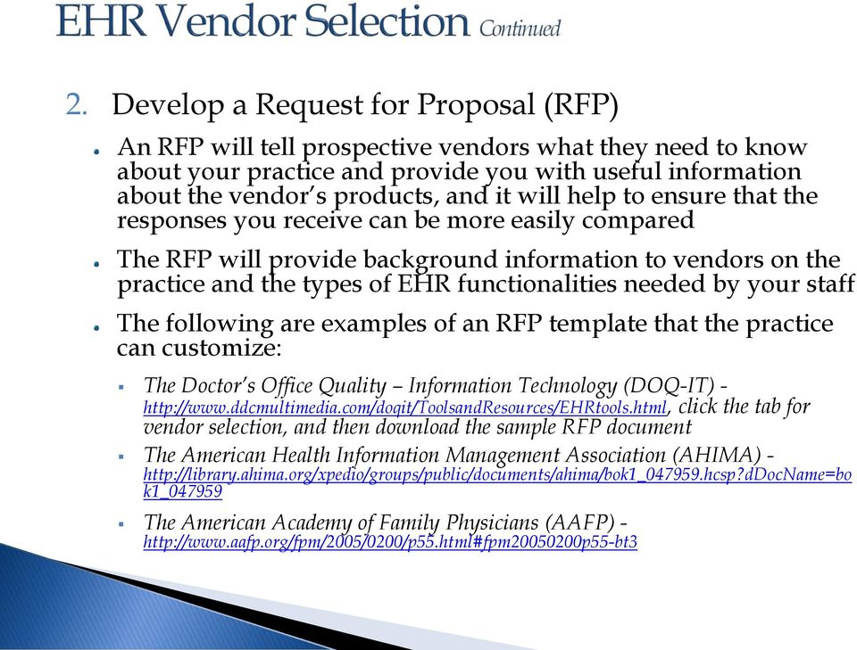 your staff The following are examples of an RFP template that the practice can customize: The Doctor s Office Quality Information Technology (DOQ-IT) - http://www.ddcmultimedia.