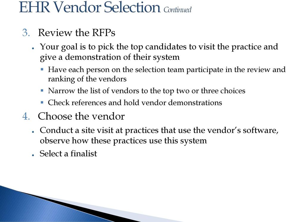 vendors to the top two or three choices Check references and hold vendor demonstrations 4.