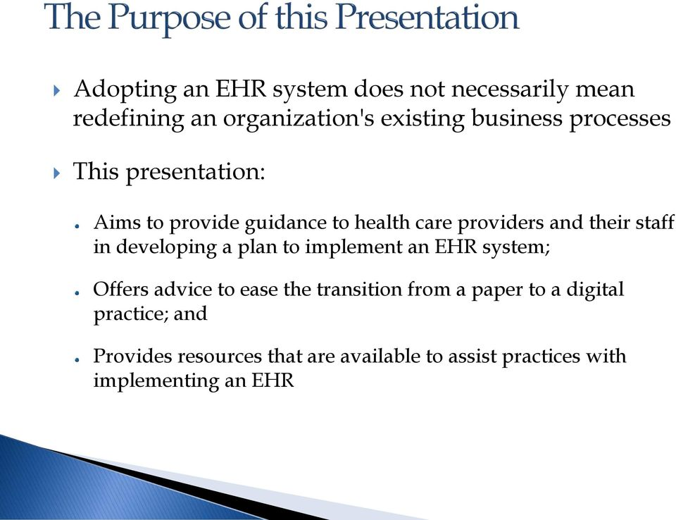 developing a plan to implement an EHR system; Offers advice to ease the transition from a paper to