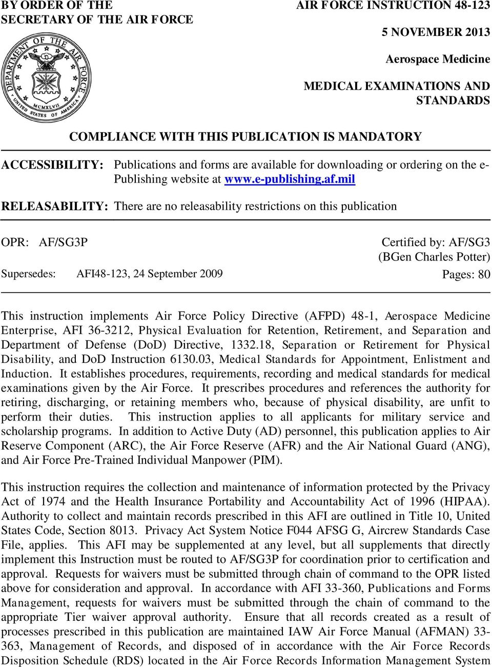 mil RELEASABILITY: There are no releasability restrictions on this publication OPR: AF/SG3P Supersedes: AFI48-123, 24 September 2009 Certified by: AF/SG3 (BGen Charles Potter) Pages: 80 This