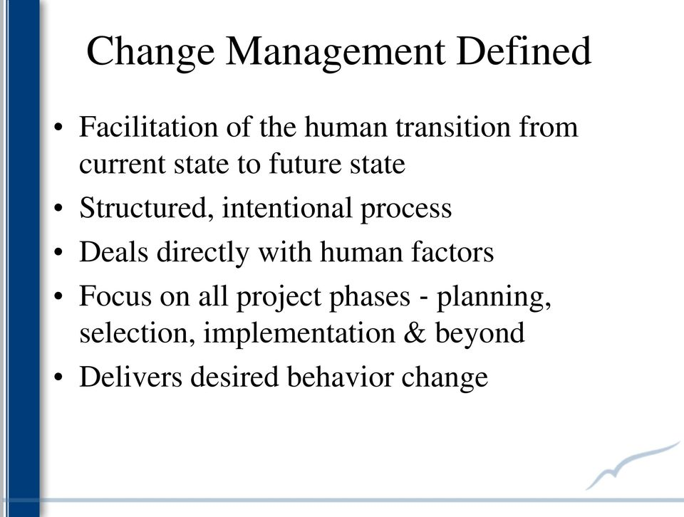 directly with human factors Focus on all project phases planning,