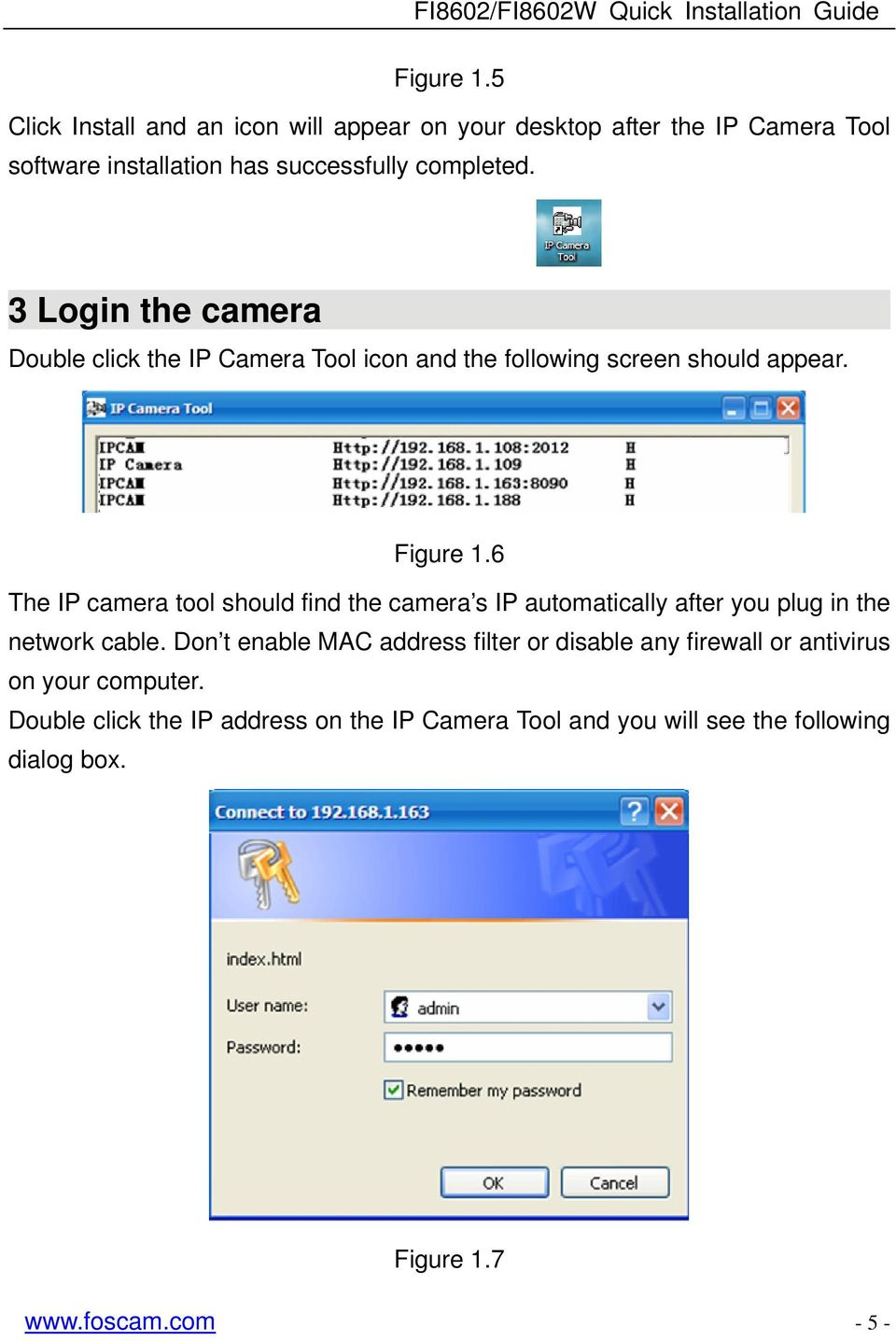 3 Login the camera Double click the IP Camera Tool icon and the following screen should appear.