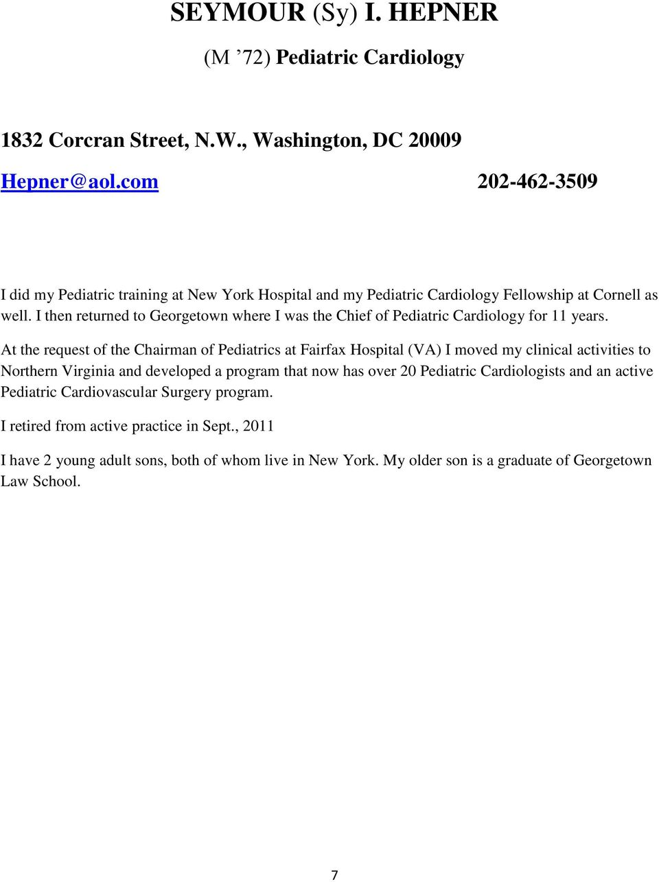 I then returned to Georgetown where I was the Chief of Pediatric Cardiology for 11 years.