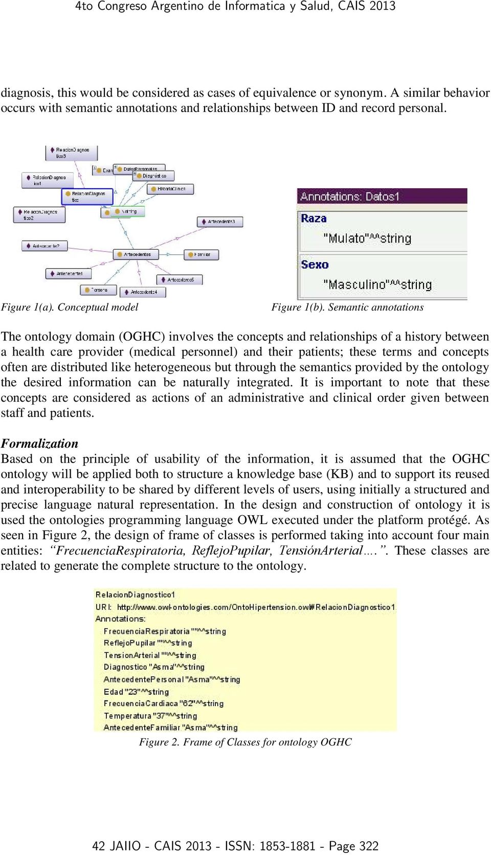 Semantic annotations The ontology domain (OGHC) involves the concepts and relationships of a history between a health care provider (medical personnel) and their patients; these terms and concepts