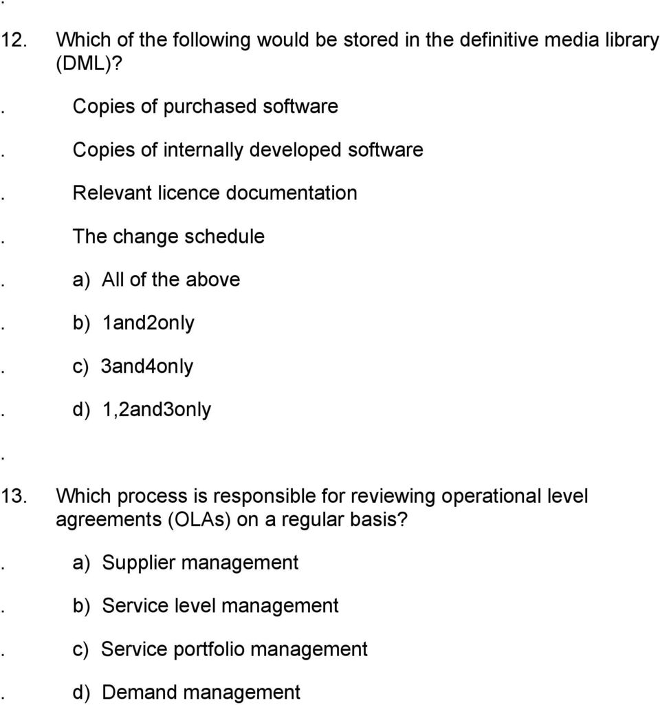 schedule a) All of the above b) 1and2only c) 3and4only d) 1,2and3only 13 Which process is responsible for reviewing