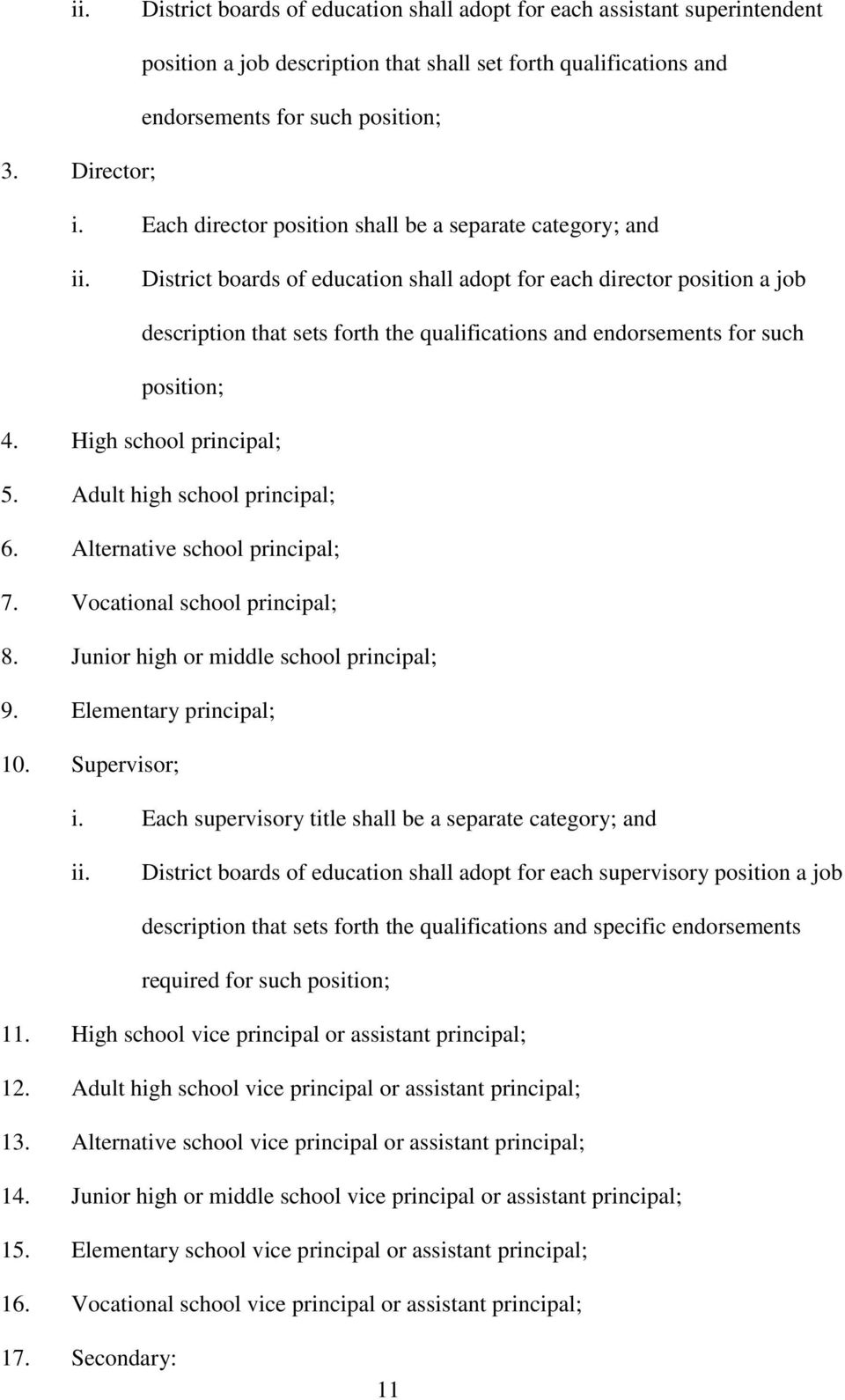 District boards of education shall adopt for each director position a job description that sets forth the qualifications and endorsements for such position; 4. High school principal; 5.