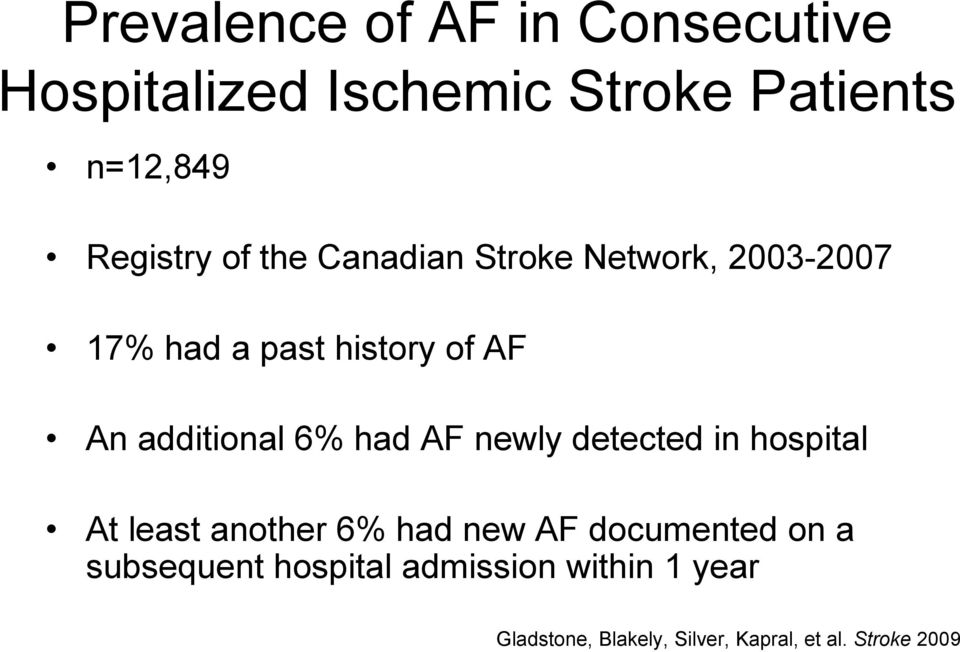 had AF newly detected in hospital At least another 6% had new AF documented on a