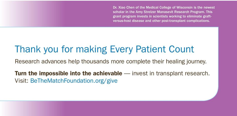 This grant program invests in scientists working to eliminate graftversus-host disease and other post-transplant