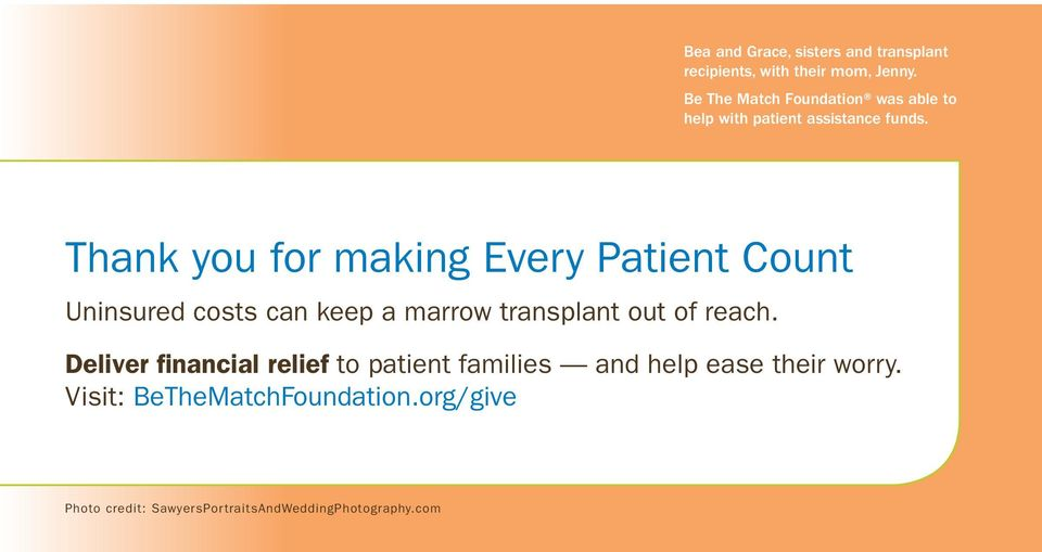Thank you for making Every Patient Count Uninsured costs can keep a marrow transplant out of