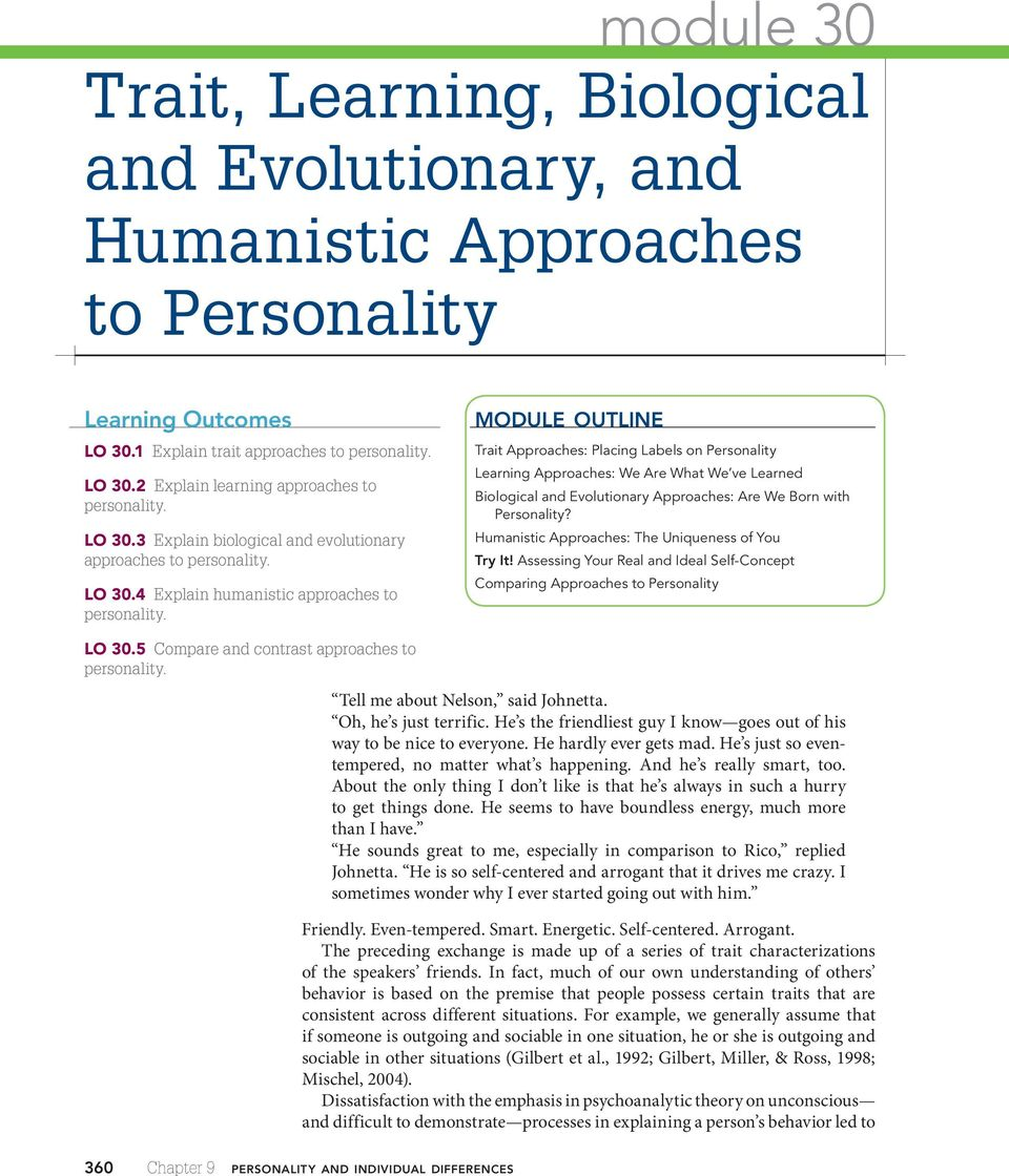 biological vs humanistic approach to personality Approaches to psychology humanistic psychology  the humanistic approach explicitly states that  also acknowledge the influence of biological drives and needs.