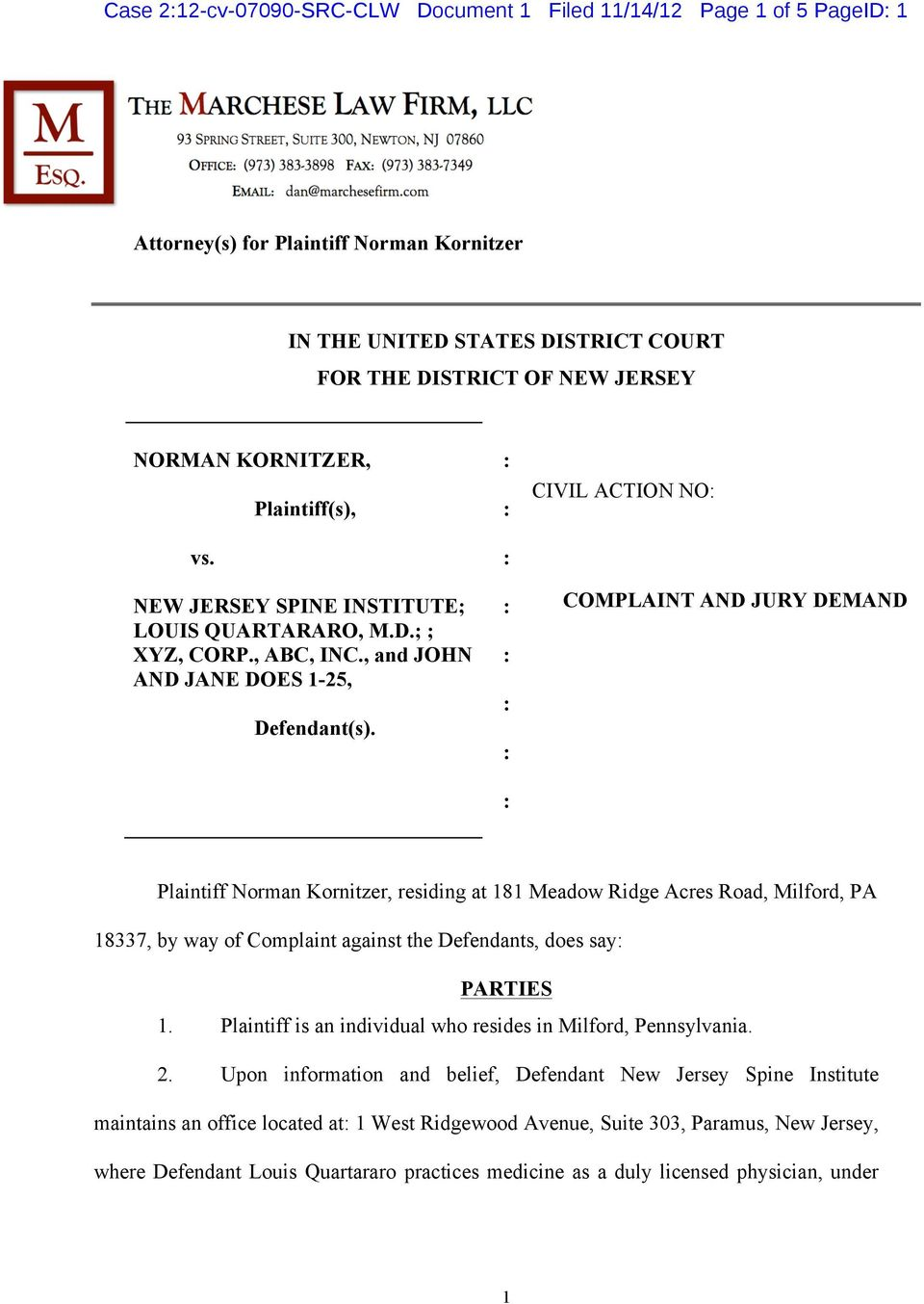 CIVIL ACTION NO COMPLAINT AND JURY DEMAND Plaintiff Norman Kornitzer, residing at 181 Meadow Ridge Acres Road, Milford, PA 18337, by way of Complaint against the Defendants, does say PARTIES 1.