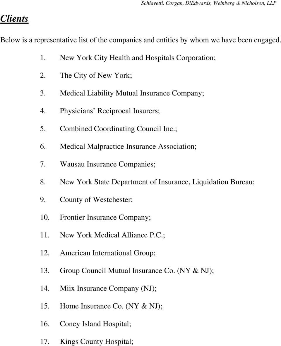 Wausau Insurance Companies; 8. State Department of Insurance, Liquidation Bureau; 9. County of ; 10. Frontier Insurance Company; 11. Medical Alliance P.C.; 12.