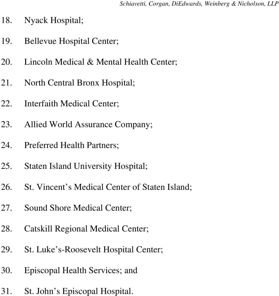 Preferred Health Partners; 25. Staten Island University Hospital; 26. St. Vincent s Medical Center of Staten Island; 27.