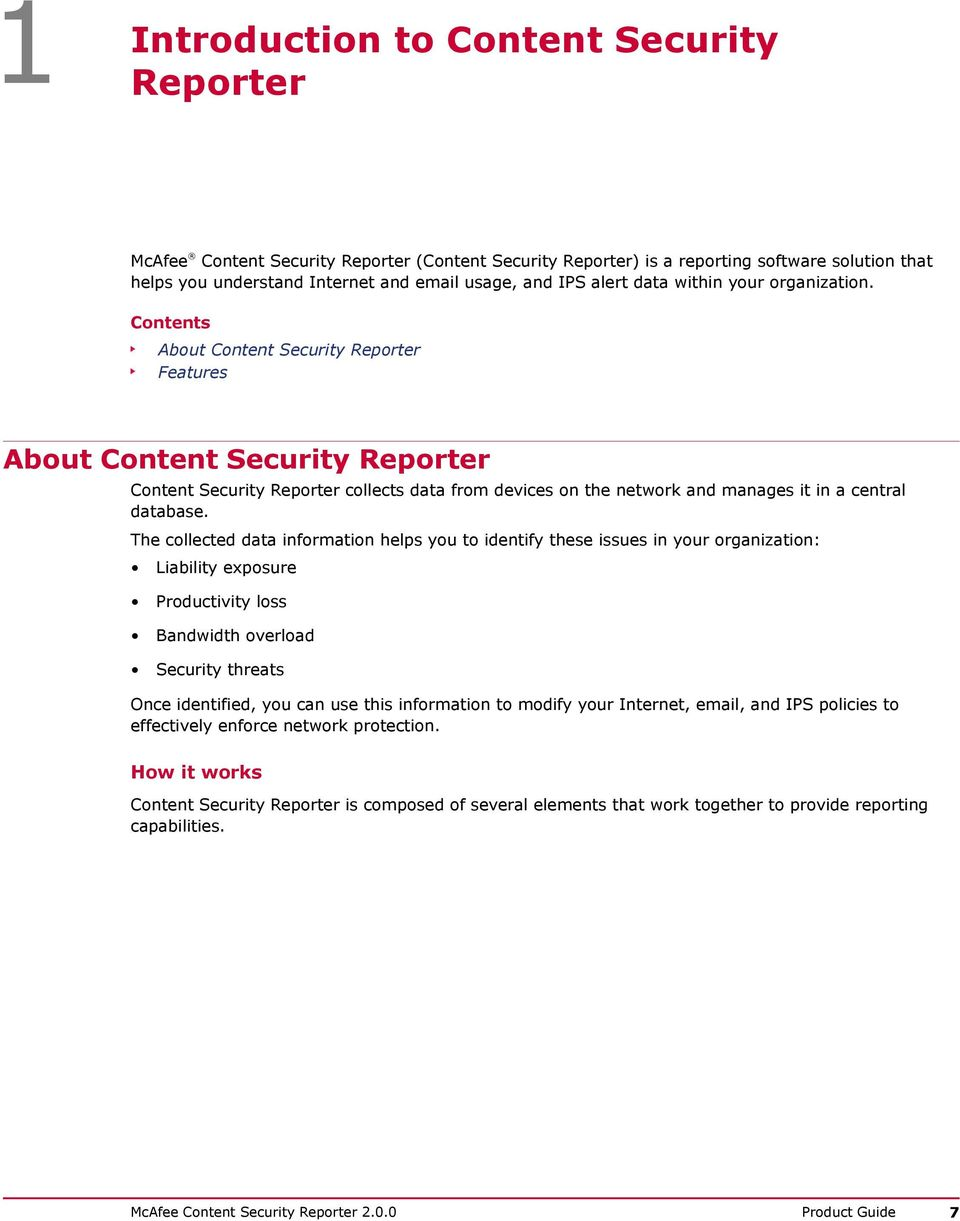 Contents About Content Security Reporter Features About Content Security Reporter Content Security Reporter collects data from devices on the network and manages it in a central database.